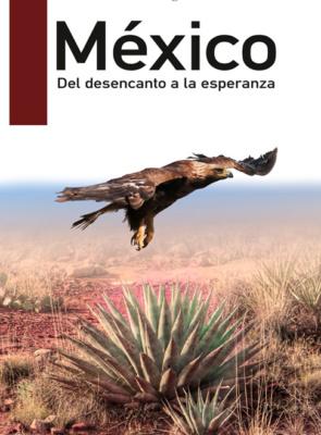 Presentación del Libro: México, del desencanto a la esperanza.